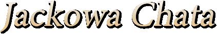 Jackowa Chata - Zapraszamy